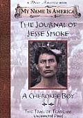 My Name is America Journal of Jesse Smoke a Cherokee Boy the Trail of Tears 1838
