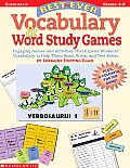 Best-Ever Vocabulary and Word Study Games: Engaging Games and Activities That Expand Students' Vocabulary to Help Them Read, Write, and Test Better
