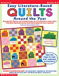 Easy Literature Based Quilts Around the Year Reproducible Patterns & Writing Prompts for 20 Collaborative Paper Quilts That Build Important Literac