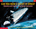 Can You Hear a Shout in Space Questions & Answers about Space Exploration