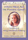 Dear America Where Have All the Flowers the Diary of Molly Mackenzie Flaherty Boston Massachusettes 1968