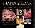 Shades Of Black A Celebration Of Our Children