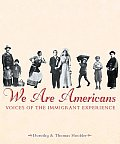 We Are Americans Voices Of The Immigrant