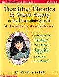 Teaching Phonics & Word Study in the Intermediate Grades A Complete Sourcebook