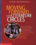 Moving Forward with Literature Circles How to Plan Manage & Evaluate Literature Circles to Deepen Understanding & Foster a Love of Reading