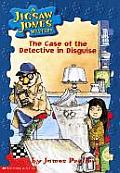 Jigsaw Jones Mysteries #13: The Case of the Detective in Disguise Cover