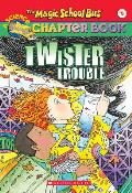 Magic School Bus Chapter Books #05: Twister Trouble