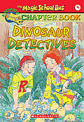 Magic School Bus Chapter Books #09: Dinosaur Detectives