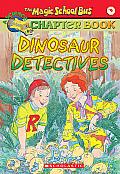 Magic School Bus Chapter Books #09: Dinosaur Detectives