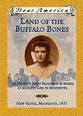 Dear America Land of the Buffalo Bones the Diary of Mary Elizabeth Rodgers an English Girl in Minnesota 1873