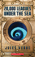 20,000 Leagues Under The Sea (Scholastic Classics) by Jules Verne