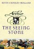 Arthur Trilogy 01 Seeing Stone