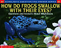 How Do Frogs Swallow With Their Eyes Questions & Answers About Amphibians