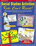 Social Studies Activities Kids Cant Resist 40 Sensational Activities for the Topics You Teach