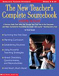 The New Teacher's Complete Sourcebook/Middle School: A Success Guide That Makes You Through Your First Year in the Classroom..and Helps You Build the