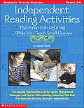 Independent Reading Activities: That Keep Kids Learning...While You Teach Small Groups (Scholastic Teaching Strategies) Cover