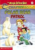 Magic School Bus Chapter Books #13: Magic School Bus Chapter Book #13: Polar Bear Patrol