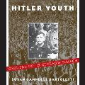 Hitler Youth Growing Up In Hitlers Shadow