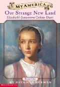 My America #01: Elizabeth's Jamestown Colony Diaries: Book One: Our Strange New Land