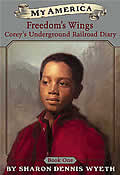 Freedom's Wings: Corey's Underground Railroad Diary, Book One