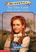My America Megs Prairie Diary 02 For This Land Kansas 1856