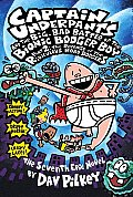 Captain Underpants 07 & the Big Bad Battle of the Bionic Booger Boy Part 2 The Revenge of the Ridiculous Robo Boogers