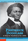 Frederick Douglass: A Voice for Freedom in the 1800s (Scholastic Biography)