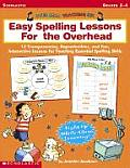 Easy Spelling Lessons for the Overhead: Overhead Teaching Kit with Transparency(s) (Overhead Teaching Kit)