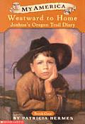 My America Joshuas Oregon Trail Diary 01 Westward to Home 1848