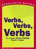 Scholastic Guides Verbs Verbs Verbs The Trickiest Action Packed Words in English