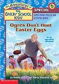 Bailey School Kids Special Ogres Dont Hunt Easter Eggs