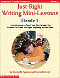 Just-Right Writing Mini-Lessons Grade 1 (Scholastic Teaching Strategies) Cover