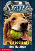 Mcgrowl 02 Its A Dogs Life