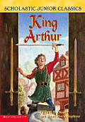 King Arthur Scholastic Junior Classics