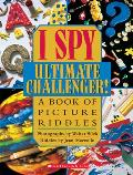 Ultimate Challenger!: A Book of Picture Riddles (I Spy Books)
