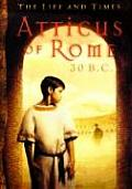 Life & Times Atticus Of Rome 30 Bc