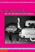 All Shook Up The Life & Death of Elvis Presley