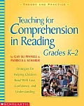 Teaching for Comprehension in Reading, Grades K-2: Strategies for Helping Children Read with Ease, Confidence, and Understanding (Theory and Practice)