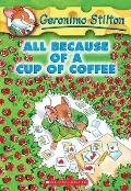 Geronimo Stilton 10 All Because Of A Cup