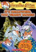 Geronimo Stilton 11 Its Halloween You Fraidy Mouse