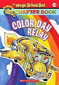 Magic School Bus Chapter Books #19: Color Day Relay Cover