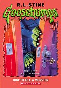 Goosebumps 46 How To Kill A Monster