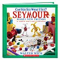 Seymour Makes New Friends A Search & Find Storybook