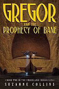 Underland Chronicles 02 Gregor & the Prophecy of Bane