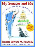 My Senator & Me A Dogs Eye View of Washington DC - Signed Edition