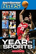 Year in Sports 2005 (Sports Illustrated for Kids Year in Sports)