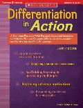 Differentiation in Action A Complete Resource with Research Supported Strategies to Help You Plan & Organize Differentiated Instruction & A