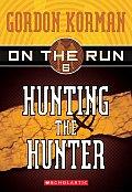 On The Run 06 Hunting The Hunter