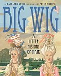 Big Wig: A Little History of Hair