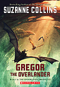 Gregor the Overlander: Underland Chronicles #1